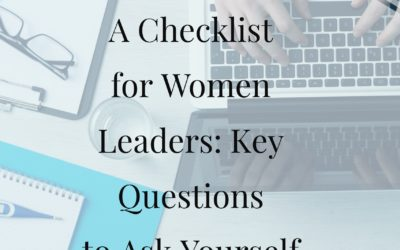 A Checklist for Women Leaders: Key Questions to Ask Yourself