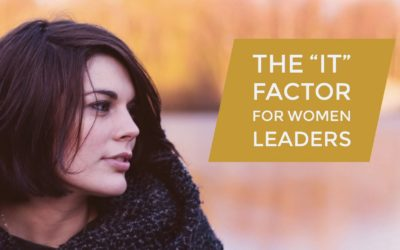 "The ""It"" Factor for Women Leaders"