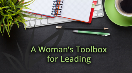 A Woman's Toolbox for Leading